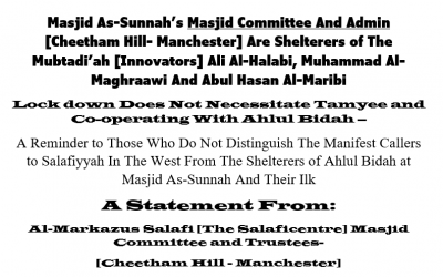 Masjid As-Sunnah's Masjid Committee And Admin [Cheetham Hill- Manchester] Are Shelterers of Mubtadi'ah [Innovators]