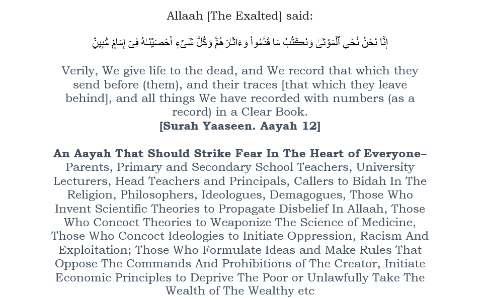 And We Record That Which They Send Before [Them] And Their Traces – [An Aayah That Should Strike Fear In The Heart of Every Sensible Person, Especially Parents, Teachers and Leaders In Society]